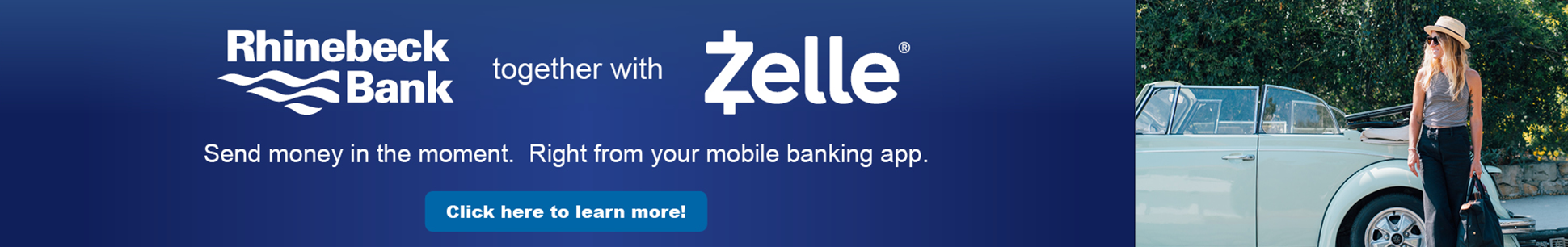 send money in the moment with zelle. Click to learn More